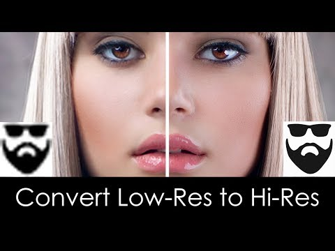 Photoshop: convert low-resolution to high-resolution! up-scaling & up-rezzing.